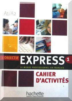 Objectif Express. Niveau 1 Cahier D,Activites