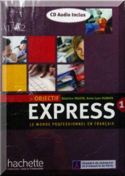 Objectif Express1. Le Monde Professionnel En Francais